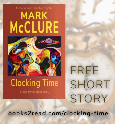 Clocking Time: Free Time Travel Short Story